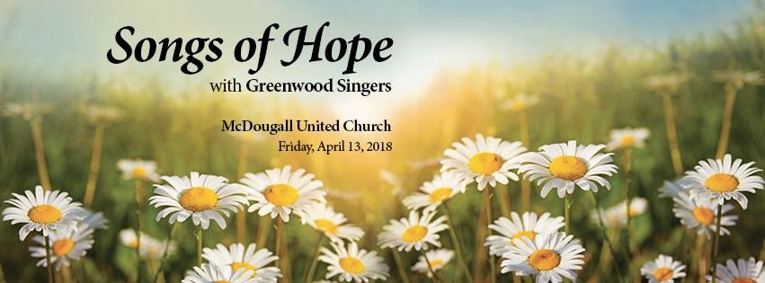 Songs of Hope wth Greenwood Singers All Saints' Anglican Cathedral Friday, April 13, 2018